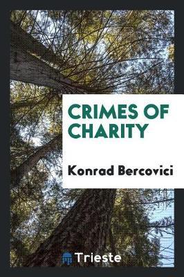 Crimes of Charity by Konrad Bercovici