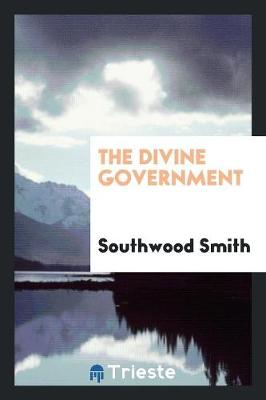 The Divine Government by Southwood Smith