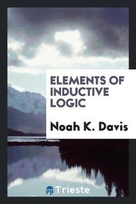Elements of Inductive Logic by Noah K Davis