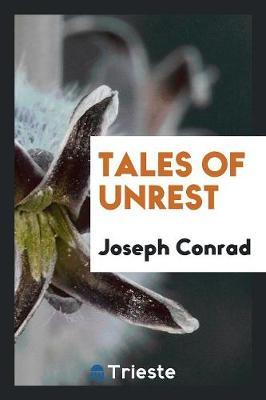 Tales of Unrest by Joseph Conrad