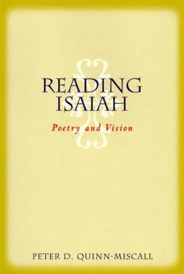 Reading Isaiah Poetry and Vision by Peter D. Quinn-Miscall