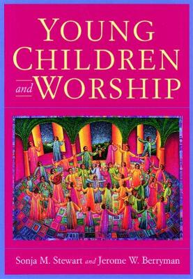 Young Children and Worship by Sonja M. Stewart, Jerome W. Berryman