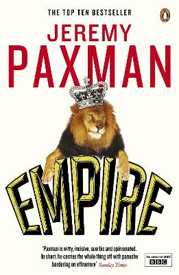 Empire What Ruling the World Did to the British by Jeremy Paxman