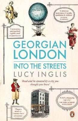 Georgian London Into the Streets by Lucy Inglis