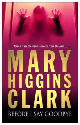 Before I Say Goodbye by Mary Higgins Clark