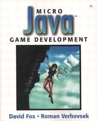 Micro Java (TM) Game Development by David Fox, Roman Verhovsek