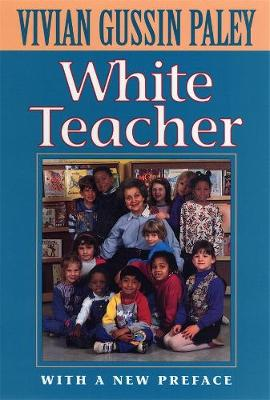 White Teacher by Vivian Gussin Paley