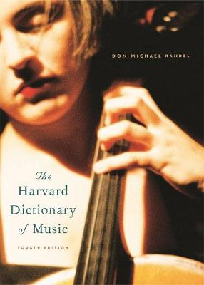 The Harvard Dictionary of Music by Don Michael Randel
