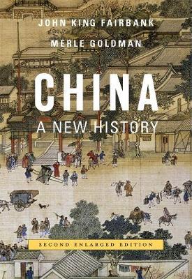China A New History by John King Fairbank, Merle Goldman