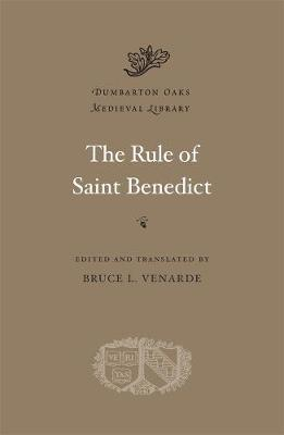 The Rule of Saint Benedict by Saint Benedict of Nursia