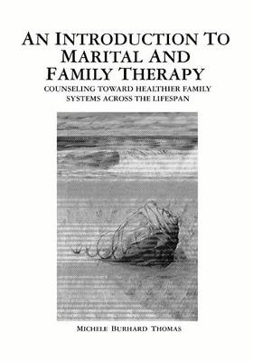 An Introduction to Marital and Family Therapy by Michele Burhard Thomas