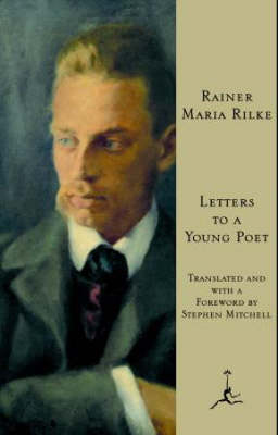 Letters To A Young Poet by Rainer Rilke, Stephen Mitchell