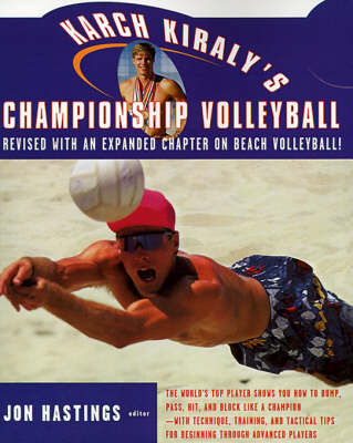 Karch Kiraly's Championship Volleyball by Karch Kiraly
