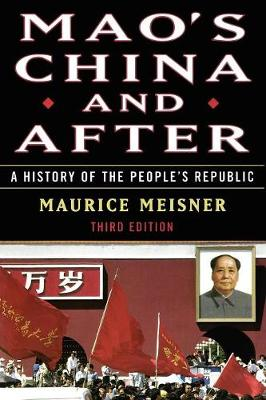Mao's China and After A History of the People's Republic, Third Edition by Maurice Meisner