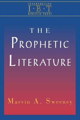 Prophetic Literature by Marvin A. Sweeney