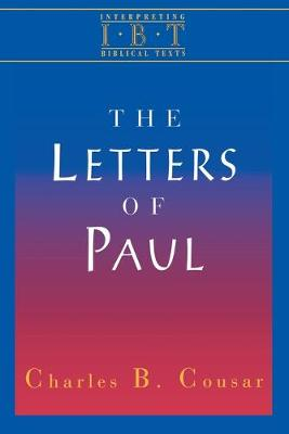 Interpreting Biblical Texts Letters of Paul by Charles B. Cousar