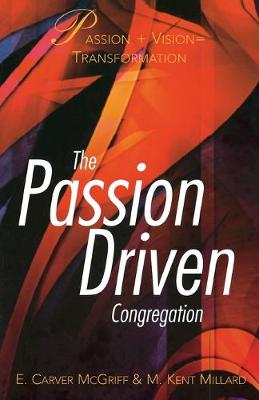 Passion Driven Congregation by Kent Millard
