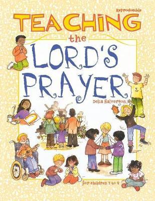 Teaching the Lord's Prayer by Delia Halverson