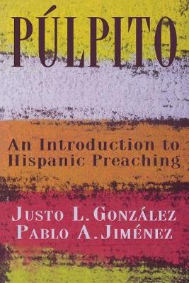 An Introduction to Hispanic Preaching by Justo L Gonzalez, Pablo, Esther Jimenez