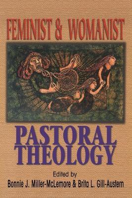 Feminist and Womanist Pastoral Theology by Bonnie J. Miller-McLemore, Brita Gill-Austen, Brita L Gill-Austern