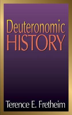 Deuteronomic History by Terence E. Fretheim