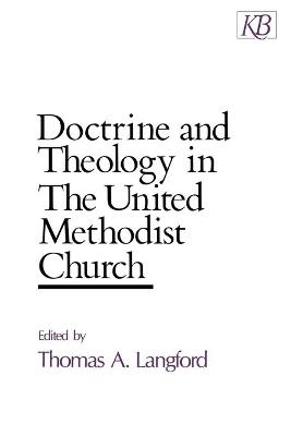 Doctrine and Theology in the United Methodist Church by Thomas A. Langford