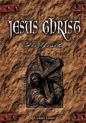 Jesus Christ for Youth Student Guide by Robert A. Conn