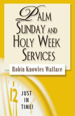 Palm Sunday and Holy Week Services by Robin Knowles Wallace