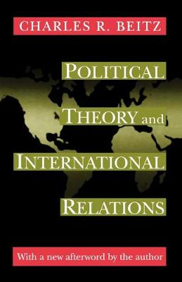 Political Theory and International Relations by Charles R. Beitz