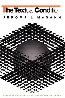 The Textual Condition by Jerome J. McGann