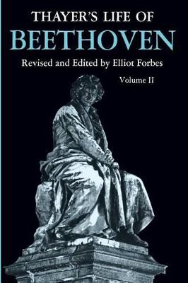 Thayer's Life of Beethoven, Part II by Elliot Forbes