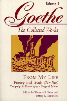 Goethe, Volume 5 From My Life: Campaign in France 1792-Siege of Mainz by Johann Wolfgang von Goethe
