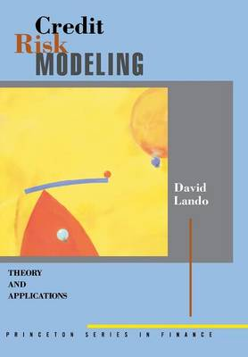 Credit Risk Modeling Theory and Applications by David Lando