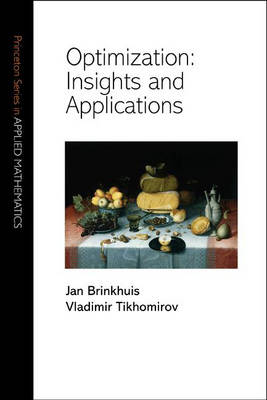 Optimization Insights and Applications by Jan Brinkhuis, Vladimir M. Tikhomirov