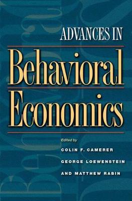 Advances in Behavioral Economics by Colin F. Camerer