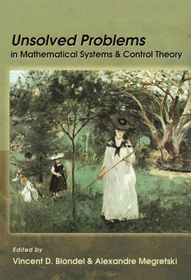 Unsolved Problems in Mathematical Systems and Control Theory by Vincent D. Blondel