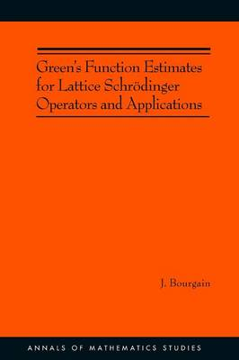 Green's Function Estimates for Lattice Schrodinger Operators and Applications. (AM-158) by Jean Bourgain