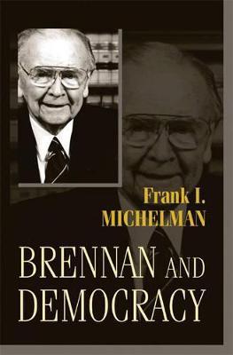Brennan and Democracy by Frank I. Michelman