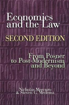 Economics and the Law From Posner to Postmodernism and Beyond, Second Edition by Nicholas Mercuro, Steven G. Medema