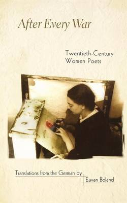 After Every War Twentieth-Century Women Poets by Eavan Boland