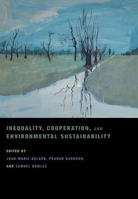 Inequality, Cooperation, and Environmental Sustainability by Jean-Marie Baland