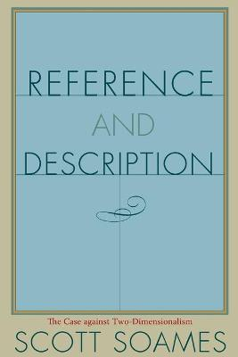Reference and Description The Case against Two-Dimensionalism by Scott Soames