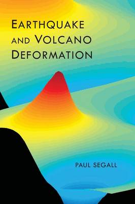 Earthquake and Volcano Deformation by Paul Segall