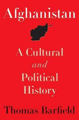 Afghanistan A Cultural and Political History by Thomas Barfield