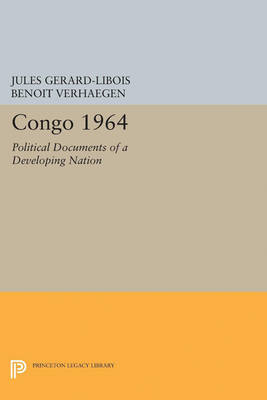Congo 1964 Political Documents of a Developing Nation by Jules Gerard-Libois, Benoit Verhaegen