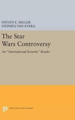 The Star Wars Controversy An International Security Reader by Steven E. Miller