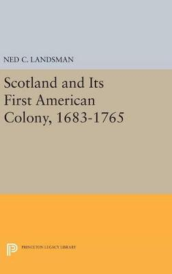 Scotland and Its First American Colony, 1683-1765 by Ned C. Landsman
