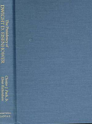 The Presidency of Dwight D. Eisenhower by Chester J. Pach, Elmo Richardson