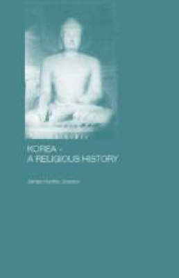 Korea A Religious History by James Huntley Grayson