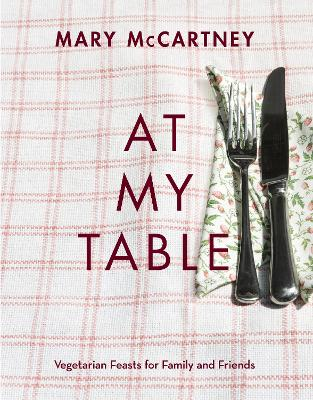 At Mytable Vegetarian Feasts for Family and Friends by Mary McCartney